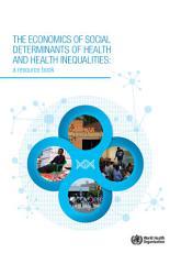 The Economics of Social Determinants of Health and Health Inequalities PDF