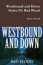 Westbound and Down Series #1: Bad Blood