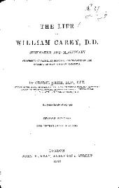 The Life of William Carey, D. D.: Shoemaker and Missionary, Professor of Sanskrit, Bengali, and Marathi in the College of Fort William, Calcutta