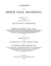 British Fossil Brachiopoda: Devonian and Silurian species. [With observations on the classsification of the Silurian rocks: by R. I. Marchison] 1864-71