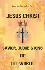 Jesus Christ: Savior, Judge and King of the World