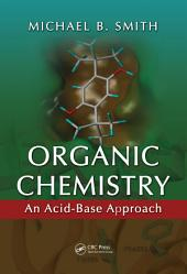 Organic Chemistry: An Acid—Base Approach