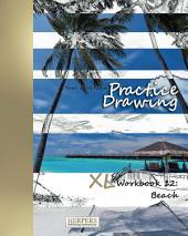 Practice Drawing - XL Workbook 12: Beach