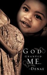 God Granted Me  Book PDF