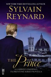 The Prince: A Gabriel's Inferno/Florentine Series Novella