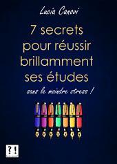 Sept secrets pour réussir brillamment ses études sans le moindre stress !