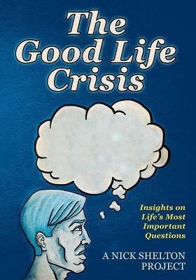 The Good Life Crisis