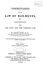 Commentaries on the Law of Bailments: With Illustrations from the Civil and the Foreign Law