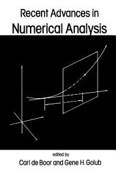 Recent Advances in Numerical Analysis: Proceedings of a Symposium Conducted by the Mathematics Research Center, the University of Wisconsin-Madison, May 22-24, 1978