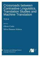 Crossroads between Contrastive Linguistics  Translation Studies and Machine Translation PDF