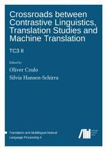 Crossroads between Contrastive Linguistics  Translation Studies and Machine Translation PDF
