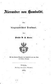 Alexander von Humboldt: Ein biographisches Denkmal