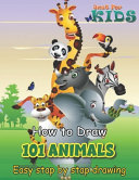 Just for Kids How To Draw 101 Animals Easy Stap by Stap Drawing PDF