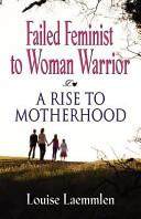 Failed Feminist to Woman Warrior Book