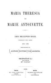 Maria Theresia und Marie Antoinette: ihr Briefwechsel während der Jahre 1770-1780