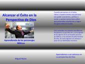 ALCANZAR EL ÉXITO EN LA PERSPECTIVA DE DIOS: Aprendiendo de los personajes bíblicos