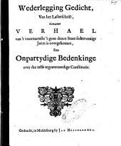 Wederlegging gedicht, van het lasterschrift, genaemt Verhael van 't voornaemste 't gene dezen staet sedert eenige jaren is overgekomen, een onpartydige bedenkinge over des zelfs tegenwoordige constitutie: Volume 1