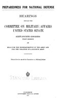 Preparedness for National Defense      Hearings on Bills for the Reorginization of the Army and for the Creation of a Reserve Army PDF