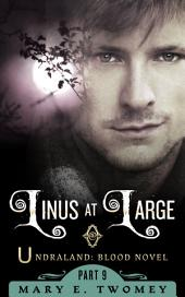 Linus at Large: An Undraland: Blood Novel