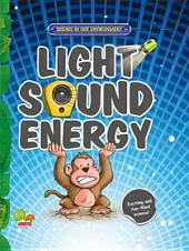 Science in our Environment: Light, Sound, Energy