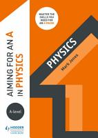Aiming for an A in A level Physics PDF