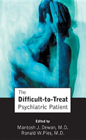 The Difficult to Treat Psychiatric Patient PDF