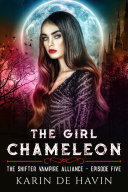 The Girl Chameleon Episode Five- A Magical Paranormal Romance