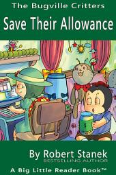 Save Their Allowance. A Bugville Critters Picture Book!