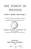 The pursuit of holiness  a sequel to  Thoughts on personal religion   PDF
