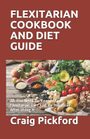 Flexitarian Cookbook and Diet Guide