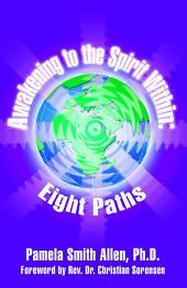 Awakening to the Spirit Within: Eight Paths