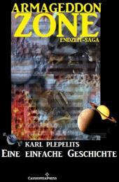 Eine einfache Geschichte (Armageddon Zone - Die Endzeit-Saga): Kurzgeschichte zur Serie
