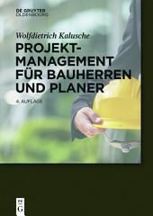Projektmanagement für Bauherren und Planer: Ausgabe 4