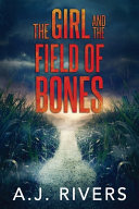 The Girl and the Field of Bones