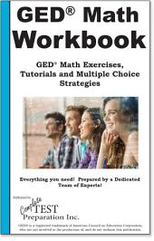 GED Math Workbook: GED Math Exercises, Tips, Tricks and Shortcuts, plus Multiple Choice Strategies