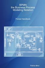 BPMN, the Business Process Modeling Notation Pocket Handbook