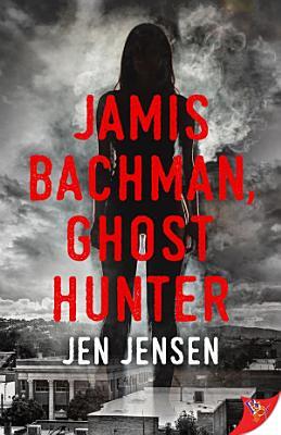 Jamis Bachman  Ghost Hunter