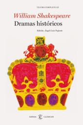 Dramas históricos. Teatro completo de William Shakespeare III: Teatro completo III