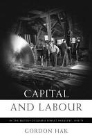 Capital and Labour in the British Columbia Forest Industry  1934 74 PDF