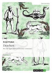 Drachen. Wie die Sagen über Lindwürmer entstanden