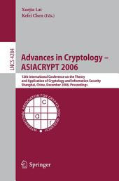 Advances in Cryptology -- ASIACRYPT 2006: 12th International Conference on the Theory and Application of Cryptology and Information Security, Shanghai, China, December 3-7, 2006, Proceedings