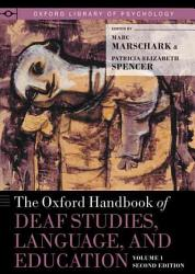 The Oxford Handbook of Deaf Studies  Language  and Education  Volume 1  Second Edition PDF
