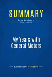 Summary: My Years with General Motors: Review and Analysis of Sloan Jr.'s Book