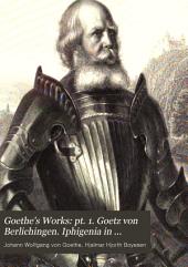 Goethe's Works: pt. 2. Clavigo. Stella. The brother and sister. A tale. The good women. Reynard the fox