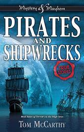 Pirates and Shipwrecks: True Stories