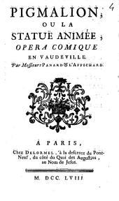 Pigmalion, ou La statue animée: opéra comique en vaudeville