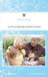 Little Cowgirl Needs A Mom Book PDF