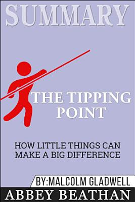 Summary  The Tipping Point  How Little Things Can Make a Big