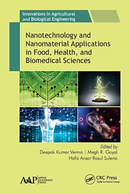 Nanotechnology and Nanomaterial Applications in Food, Health, and Biomedical Sciences