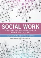 Social Work and the Transformation of Adult Social Care PDF